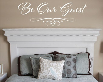 Be our Guest -Bedroom family-Vinyl Lettering wall words decal graphics Home decals decor itswritteninvinyl