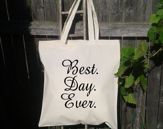 Best Day Ever, Wedding Welcome Tote Bags, Personalized Wedding Tote