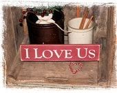 I Love Us -WOOD SIGN- Wedding Decor Anniversary Valentine's Day Gift