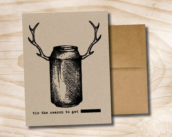 Beer Can Antlers Tis the Season to get sh*tfaced printed Christmas beer card