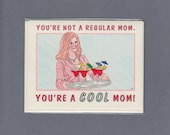 You're A COOL MOM - Mean Girls -  Cool Mom Card - I'm A Cool Mom - Mean Girls Card - Amy Poehler - Funny Mother's Day - Funny Card for Mom