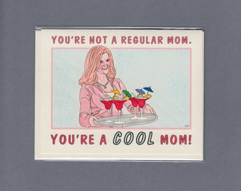 You're A COOL MOM - Mean Girls - Cool Mom Card - Mean Girls Card - Amy Poehler - Funny Mom Card - Funny Card for Mom - Lohan - Item M125