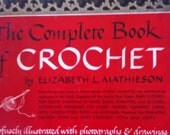 1946 The Complete Book of CROCHET by Elizabeth Mathieson Illustrated How To Crochet Book Classic Book Great Condition Dust Cover Photos