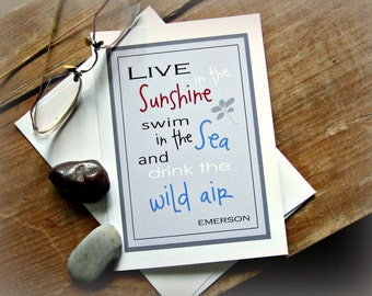 Best Friends Card, BFF Card, Ralph Waldo Emerson, Encouragement Card, Live in the Sunshine, Swim in the Sea, Drink the Wild Air, Blank  Card