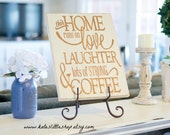 Beautiful Stained and Hand Painted Wood Sign. This Home Runs on Love Laughter and Lots of Strong Coffee. Rustic Country Decor. Wood Sign.