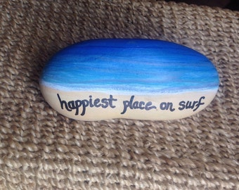 Happiest Place on Surf painted stone surf beach island inspirational rock