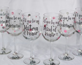 Will you be my Bridesmaid/Maid of honor/Matron of honor wine glasses, 6 Bridesmaid proposal glasses.