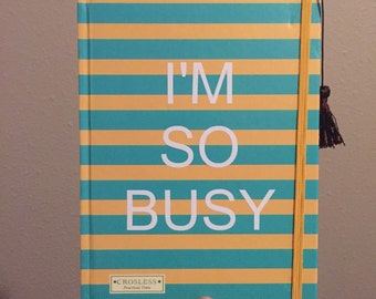 I'm So Busy Notebook, stripes, gift for her