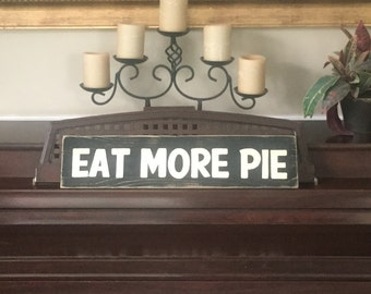 EAT MORE PIE Sign You Chose Color Plaque Wall Art Wooden Kitchen Bakery Shop You Pick Color Hand Painted