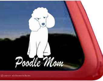 Poodle Mom   DC954MOM   High Quality Adhesive Vinyl Window Decal Sticker