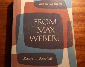 essays in sociology gerth Editions for from max weber: essays in sociology: 0195004620 (hardcover published in 1948), (paperback published in 2006), 9646641303 (paperback publishe.
