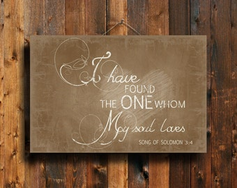 I have found the one whom my soul loves - Romantic Sign - Romantic decor - Brown love decor - Romantic canvas art