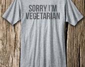 SORRY I'M VEGETARIAN T-shirt