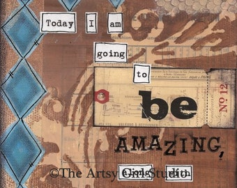 Be Amazing..  Art Print - Available in three sizes