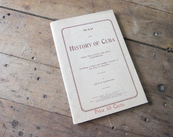 1897 Map and History of Cuba by Lieut E Hannaford