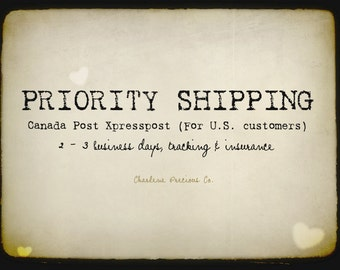 Priority Shipping: Canada Post Xpresspost (For U.S. customers)