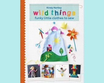 Wild Things Funky Little Clothes to Sew Sewing Book Signed Copy