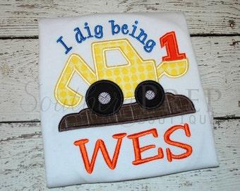 I Dig Being 1! Applique Birthday Shirt - Boys Construction theme - Birthday Applique