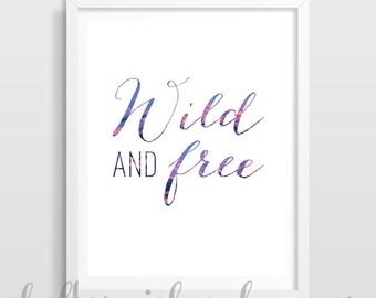 Wild and Free | Dorm Decor | Graduation Present | Inspirational Quote Print | Cubicle Decor