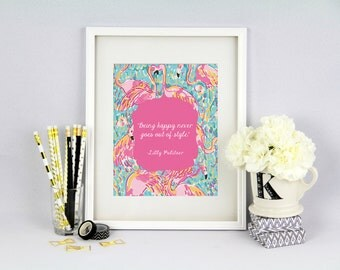 Lilly Pulitzer Inspired Room Decor- Being Happy Never Goes Out of Style- Digital Art - DIGITAL INSTANT DOWNLOAD