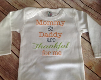 Mommy Daddy Thankful for me Thanksgiving One Piece or Shirt  (Custom Text Colors/Wording)