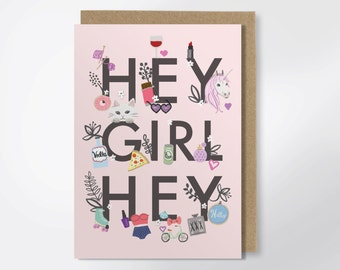 Hey Girl Hey - Fun Greeting Card - Illustrated Card - Girly Hello Card - Thinking Of You Card - Just Because Card - Funny Greeting Card