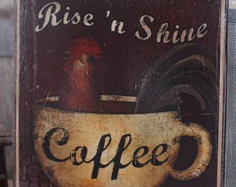 RISE & SHINE Coffee sign wood coffee adverising sign rustic wood coffee shop cup of joe fresh brewed java Montana made wood signs