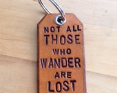 Leather Keychain Key Fob Key Ring Not All Those Who Wander are Lost - Love That Leather