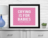 Funny Nursery Print Crying is for Babies Modern Art Print - Wall Art - Poster Baby or Kids Room - Children's Decor - Kid's Decor Print