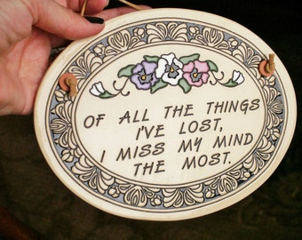 Trinity Pottery Wall Decor Of All The Things I've Lost, I Miss My Mind The Most