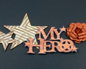 My Hero Patriotic Vintage Scrapbook Embellishment Title, Military Scrapbook, Card Topper, Veterans Day, Memorial Day, Labor Day