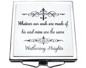 "Half Price Wuthering Heights, Emily Bronte Compact Mirror, ""... Whatever our souls are made of..."