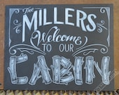 Custom Personalized Welcome To Our Cabin Sign - Cabin Chalkboard Sign - Family Name