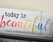 Today Is Beatiful Hand Painted Wooden Sign