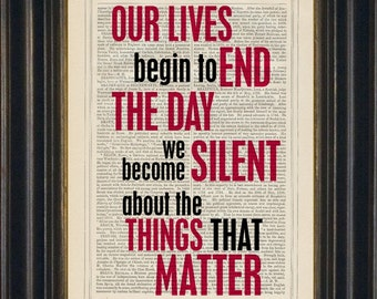 Martin Luther King Jr.Our lives begin to end the day we become silent about the things that matter Quote wall art mixed media art home print