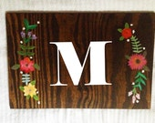 Shabby Chic Wood Sign with Painted Flowers and Letter