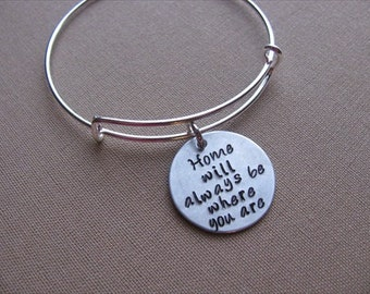 """SALE- Hand-Stamped Bangle Bracelet- """"Home will always be where you are""""- ONLY 1 Available"""