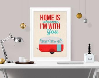 Home is wherever im with you, living room decor, caravan art print, vintage art print, retro art, inspirational quote print, A-1010