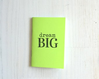 Small Notebook: Dream Big, Lime, Inspire, Bright, Hipster, Favor, Fun, Party, Unique, Inspiration Notebook, Gift, Journal, Notebook, YY656