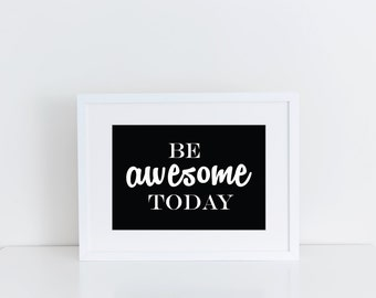 Digital Download Typography Print, Instant Download Printable Art,  Inspirational Print,  Wall Print, Be Awesome Today