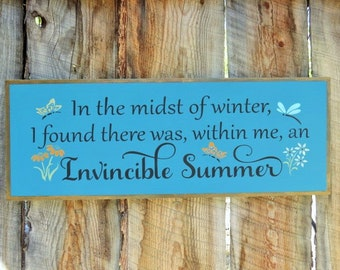 In The Midst of Winter Sign Invincible Summer Albert Camus Quote Inspirational Sign Strength Sign Summertime Sign Summer Quote Garden Sign