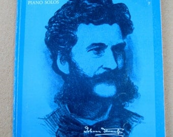 Vintage Sheet Music, Johann Strauss Waltzes and Light Piano Pieces, in their original form, including waltzes, polkas, Marches and Operattas