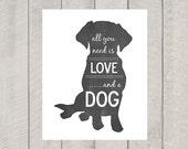 All You Need Is Love And A Dog - Modern Dog Art