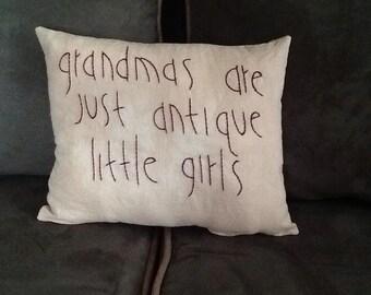 """Handmade """"Grandmas are Just Antique Little Girls"""" Pillow"""