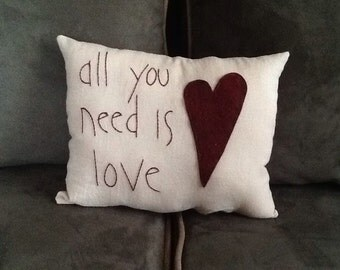 "Handmade "" All You Need is Love"" Pillow with Burgundy Felt Heart"