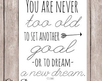 Literature quote, Inspirational, faith, CS Lewis quote, You are never too old to set a new goal,  Inspirational quote printable