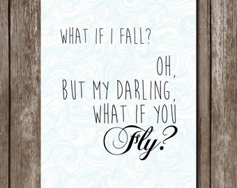 What if I fall? What if you FLY?//Typography//Instant Download//Printable//8x10