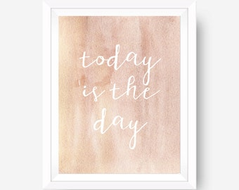 motivational print water color wall print art print rustic art print - today is the day