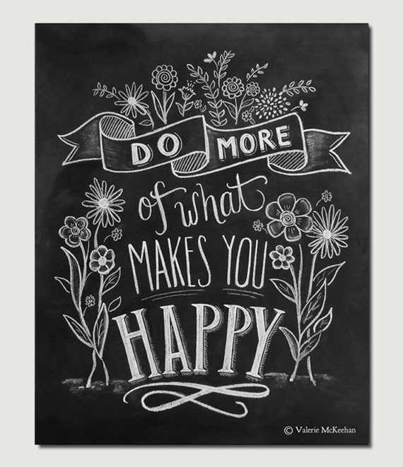 Blackboard Artwork Ideas: Items Similar To Do More Of What Makes You Happy
