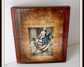 4th July decoration  Americana  sign america,  american We the People sign hand made in usa